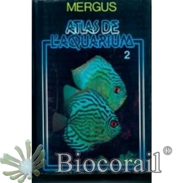MERGUS Atlas de l'aquarium 2 - M.HYDE